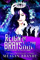 Reign of Brayshaw (Brayshaw, #3)