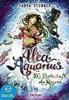 Die Botschaft des Regens (Alea Aquarius #5)