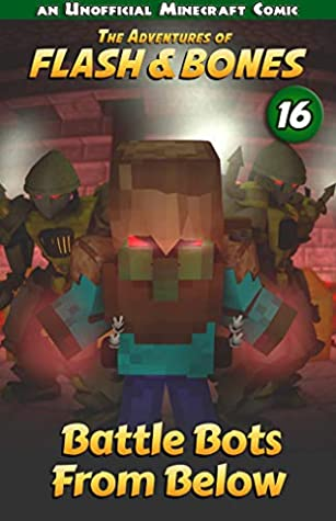 Battle Bots from Below: Fun Comics for Kids (Flash and Bones Book 16)