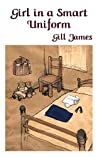 Girl in a Smart Uniform by Gill James