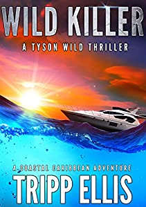 Wild Killer (Tyson Wild Thriller #7)