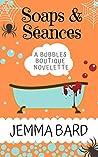 Soaps and Séances: A Bubbles Boutique Mystery Novelette (Bubbles Boutique Cozy Mystery Book 2)