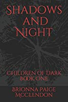 Shadows and Night: A Reverse Harem Dark Fantasy (Children of Dark)