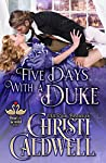 Five Days with a Duke by Christi Caldwell