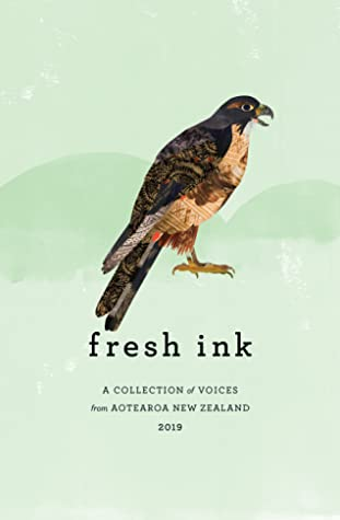 Fresh Ink: A Collection of Voices from Aotearoa New Zealand 2019