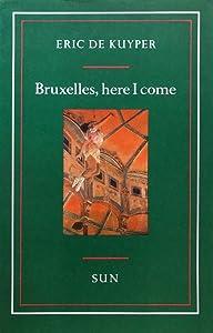 Bruxelles, here I come: Nieuwe taferelen uit de Antwerpse en Brusselse tijd