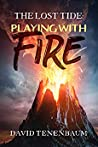 The Lost Tide: Playing with Fire (Trial Manuscript)