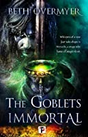 The Goblets Immortal