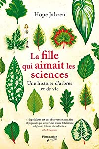 La fille qui aimait les sciences: Une histoire d'arbres et de vie