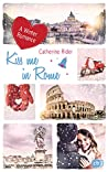 Kiss me in Rome: A Winter Romance (Kiss Me-Reihe 4)