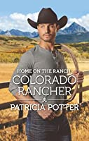 Colorado Rancher (Home on the Ranch / Home to Covenant Falls Book 7)