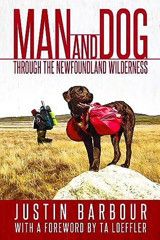 Man and Dog: Through the Newfoundland Wilderness