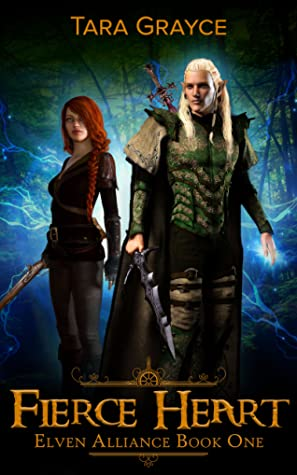 Fierce Heart (Elven Alliance, #1)