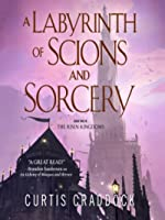 A Labyrinth of Scions and Sorcery (The Risen Kingdoms, #2)