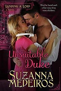 The Unsuitable Duke (Landing a Lord, #4)