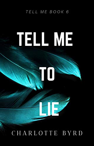 Tell me to Lie - Charlotte Byrd