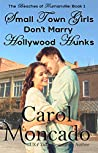 Small Town Girls Don't Marry Hollywood Hunks  (The Beaches of Trumanville #1)