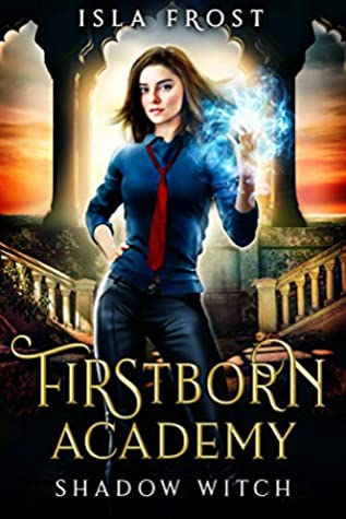 Firstborn Academy by Isla Frost