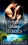 Two Hearts Unlikely Heroes (Two Hearts Wounded Warrior Romance, #9)
