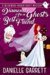 Diamonds Are a Ghost's Best Friend (Beechwood Harbor Ghost Mysteries, #5)