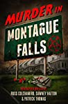 Murder in Montague Falls: Noir-Inspired Novellas by Russ Colchamiro, Sawney Hatton & Patrick Thomas