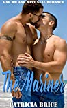 The Mariner: Gay MM and Navy Seal Romance