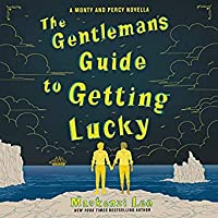 The Gentleman's Guide to Getting Lucky (Montague Siblings Novella, #1.5)
