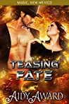 Teasing Fate (Fated For Curves/Magic, New Mexico Book 5)