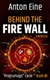Behind the Fire Wall (book 1 of the Programagic Cycle)