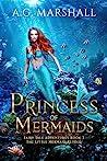 Princess of Mermaids by A.G. Marshall