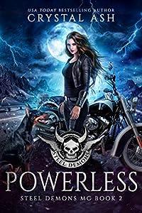 Powerless (Steel Demons MC #2)