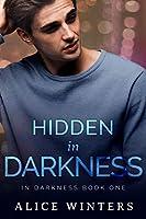 Hidden in Darkness (In Darkness, #1)