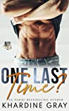 One Last Time? (Bad Boy Bachelors of Orange County, #1)