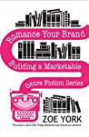 Romance Your Brand: Building a Marketable Genre Fiction Series