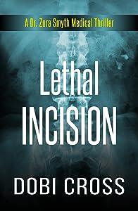 Lethal Incision (Dr. Zora Smyth Medical Thriller #2)