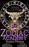 Zodiac Academy: Shadow Princess (Supernatural Beasts and Bullies, #4)