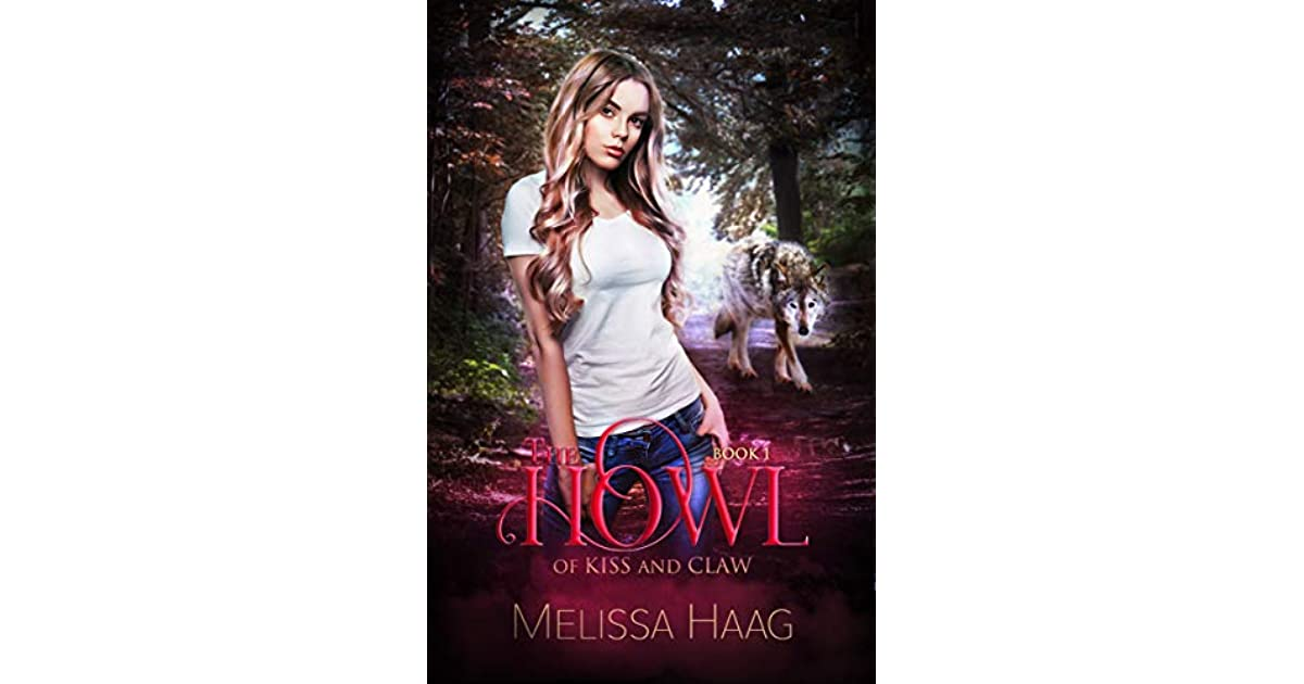 The Howl By Kiss And Claw Book 1 By Melissa Haag