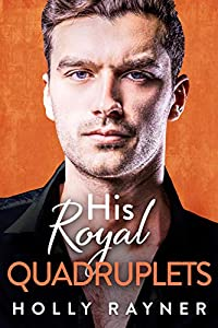 His Royal Quadruplets (Ravishing Royals #2)
