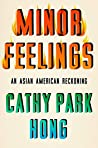 Book cover for Minor Feelings: An Asian American Reckoning