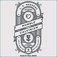 Humble Calvinism: And if I Know the Five Points, But Have Not Love