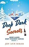 Deep Dark Secrets (Deep Lakes Cozy Mystery Series Book 1)
