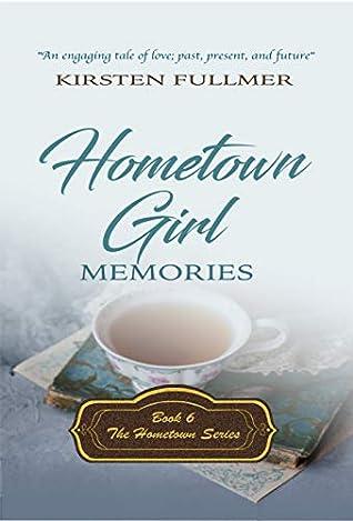 Hometown Girl Memories (Hometown, #6)