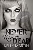 Never Kiss the Dead (Never Series Book 1)