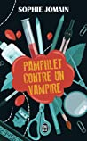 Pamphlet contre un vampire by Sophie Jomain
