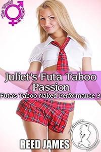 Juliet's Futa Taboo Passion (Futa's Taboo Naked Performance 3)