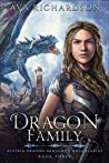 Dragon Family (Alveria Dragon Akademy's Untameables #3)