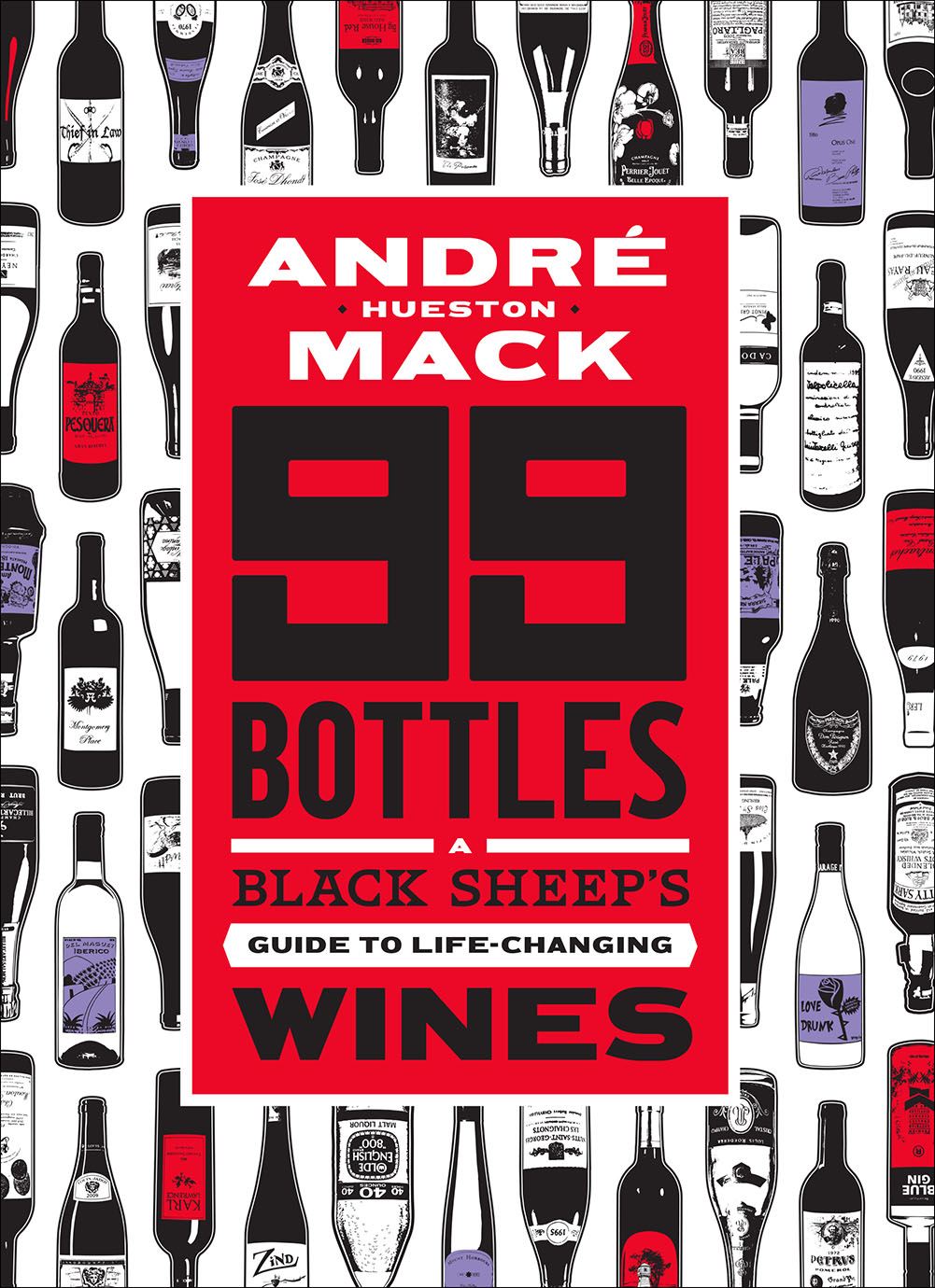 99 Bottles: The Wines That Changed My Life (and Can Change Yours Too)