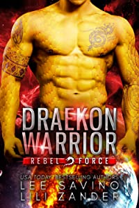 Draekon Warrior (Rebel Force, #1)