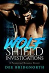 Wolf Shield Investigations: A Paranormal Romance Boxset