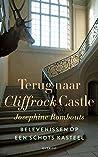 Terug naar Cliffrock Castle: Belevenissen op een Schots kasteel